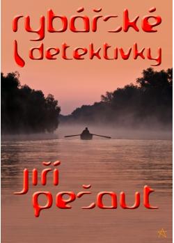 Rybářské detektivky - Jiří Pešaut