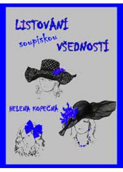 Listování soupiskou všedností - Helena Kopečná