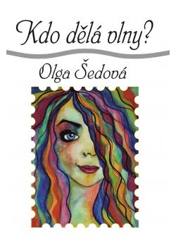 Kdo dělá vlny - Olga Šedová